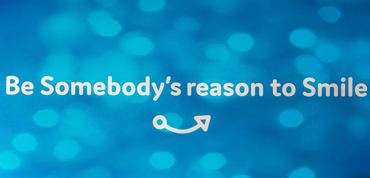 Be somebody's reason to smile